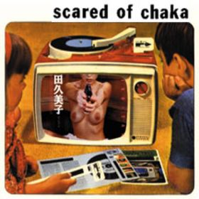 Scared Of Chaka album cover.jpg