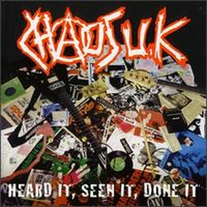 Chaos UK Heard It Seen It Done It album cover.jpg