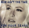 Wendy James Now Ain't The Time For Your Tears album cover.jpg