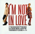 I'm Not In Love album cover.jpg