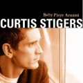 Curtis Stigers Baby Plays Around album cover.jpg