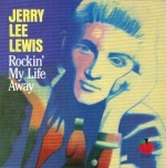 Jerry Lee Lewis Rockin' My Life Away album cover.jpg