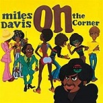 Miles Davis On The Corner album cover.jpg