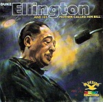 Duke Ellington And His Mother Called Him Bill album cover.jpg