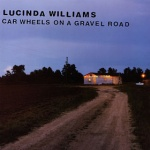 Lucinda Williams Car Wheels On A Gravel Road album cover.jpg