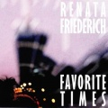 Renata Friederich Favorite Times album cover.jpg