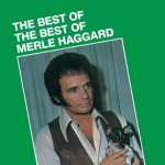 Merle Haggard The Best Of The Best Of album cover.jpg