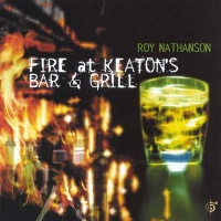 Roy Nathanson Fire at Keaton's Bar and Grill album cover.jpg