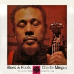 Charles Mingus Blues And Roots album cover.jpg