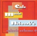 Cafe Music Network's Selects Volume 9 album cover.jpg