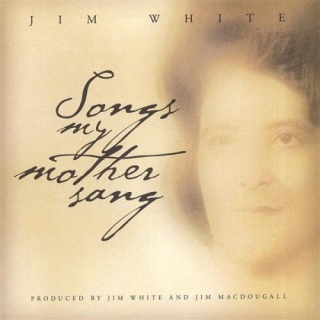 Jim White Songs My Mother Sang album cover.jpg