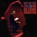 The Gil Evans Orchestra Out Of The Cool album cover.jpg
