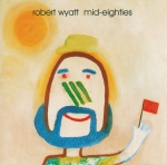 Robert Wyatt Mid-Eighties album cover.jpg