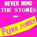 Punk Jones Never Mind The Stones album cover.jpg