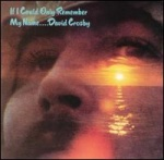 David Crosby If I Could Only Remember My Name album cover.jpg