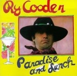 Ry Cooder Paradise And Lunch album cover.jpg