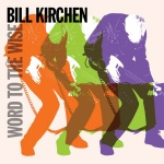 Bill Kirchen Word To The Wise album cover.jpg