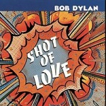 Bob Dylan Shot Of Love album cover.jpg