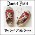 Daniel Field The Soul Of My Shoes album cover.jpg