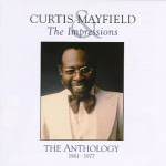 Curtis Mayfield and The Impressions The Anthology album cover.jpg