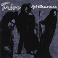 Rob Wasserman Trios album cover.jpg