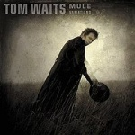 Tom Waits Mule Variations album cover.jpg